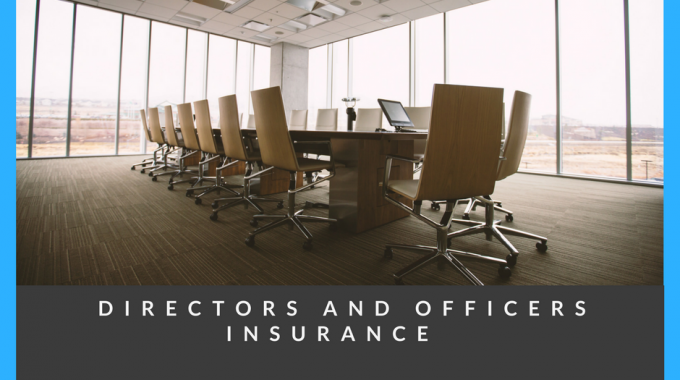 Reasons To Buy Directors And Officers Insurance