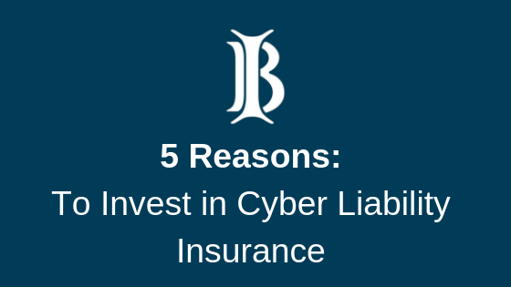 5 Reasons To Invest In Cyber Liability Insurance